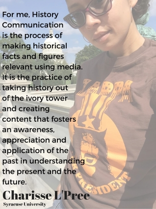for-me-history-communication-is-the-process-of-making-historical-facts-and-figures-relevant-using-media-it-is-the-practice-of-taking-history-out-of-the-ivory-tower-and-creating-content-that-fosters